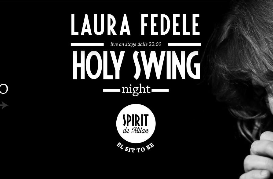 Holy swing night laura fedele 07 02 spirit de milan for Spirit de milan aperitivo