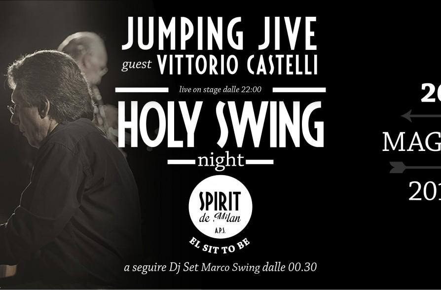 Holy swing night jumping jive guest vittorio castelli 20 for Spirit de milan aperitivo